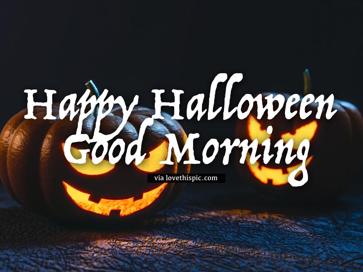 Jack O Lantern Happy Halloween Good Morning Image Pictures ...