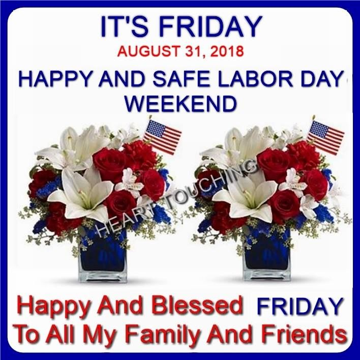 It S Friday Happy And Safe Labor Day Weekend Pictures Photos And Images For Facebook Tumblr Pinterest And Twitter