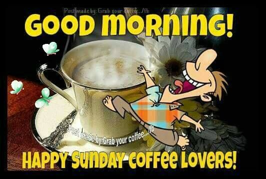 Happy Sunday Coffee Lovers! Good Morning Pictures, Photos