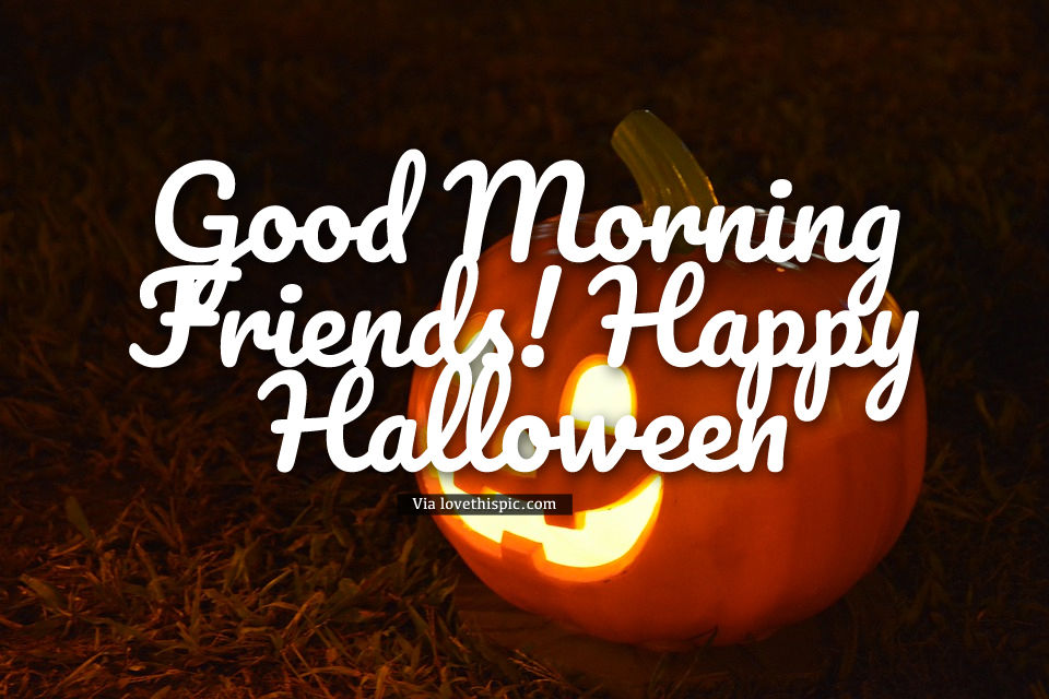Pumpkin Lantern Good Morning Happy Halloween Pictures ...