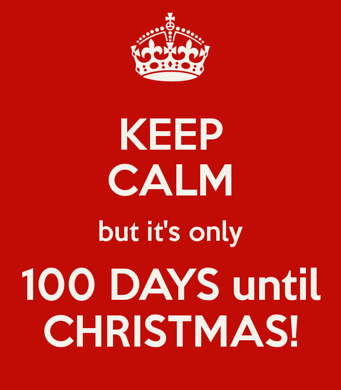 Keep Calm But Its Only 100 Days Until Christmas Pictures, Photos ...