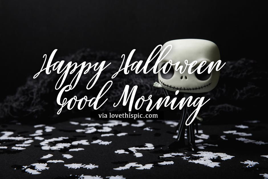 Mini Jack Skellington Happy Halloween Good Morning Image Pictures Photos And Images For Facebook Tumblr Pinterest And Twitter