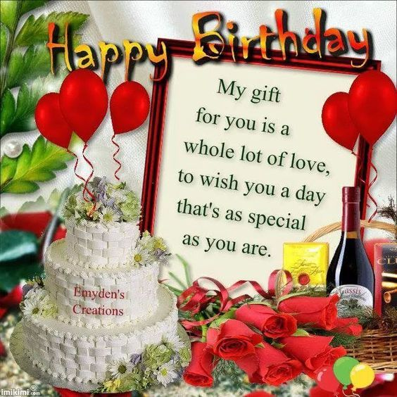 My Gift For You Is A Whole Lot Of Love Happy Birthday Pictures