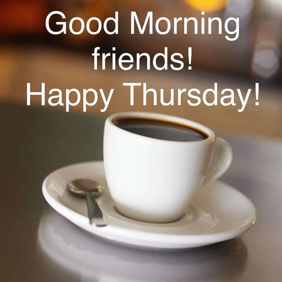 Happy Thursday Morning Friends Quote Pictures, Photos, and ...