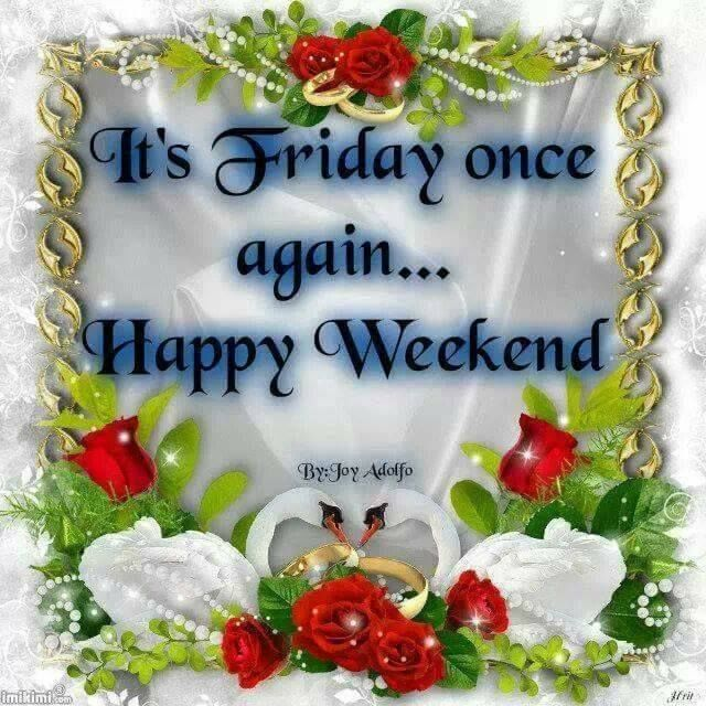 Happy Days Are Here Again Quotes: It's Friday Once Again...Happy Weekend Pictures, Photos