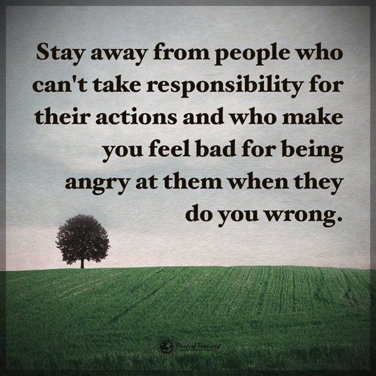 Stay Away From People Who Can't Take Responsibility For