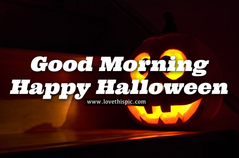 Halloween Quote.Pumpkin Face Good Morning Happy Halloween Quote Pictures