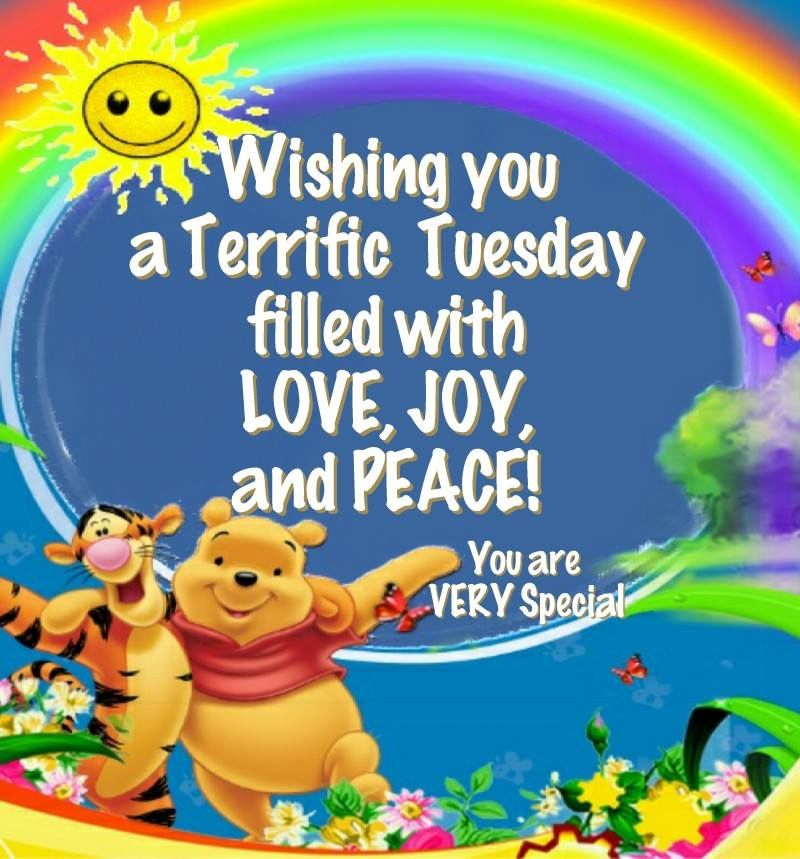 wishing you a terrific tuesday filled with love joy and peace
