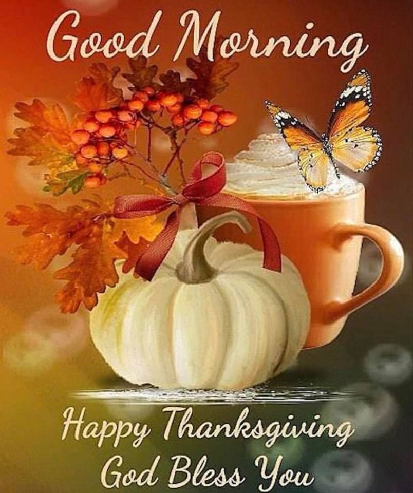 Good Morning Happy Thanksgiving God Bless You Pictures