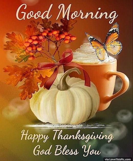 God Bless Good Morning Happy Thanksgiving Quote Pictures