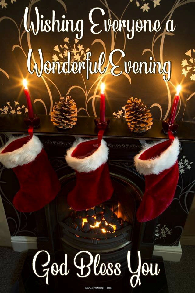 Wishing Everyone A Great Evening