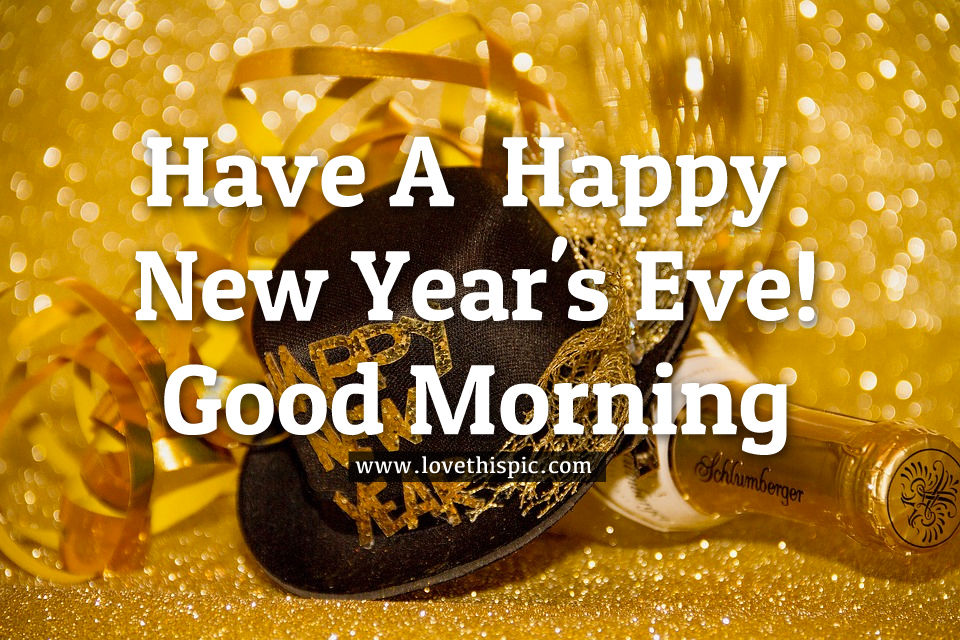 Have A Happy New Year's Eve! Pictures, Photos, and Images ...