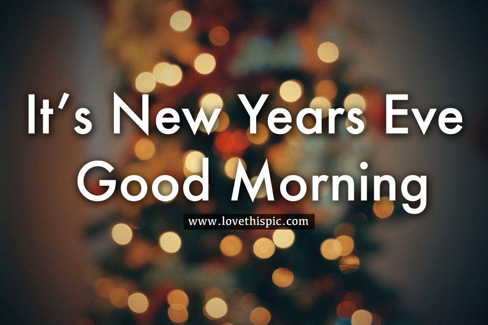 morning new years eve quote pictures photos and images for