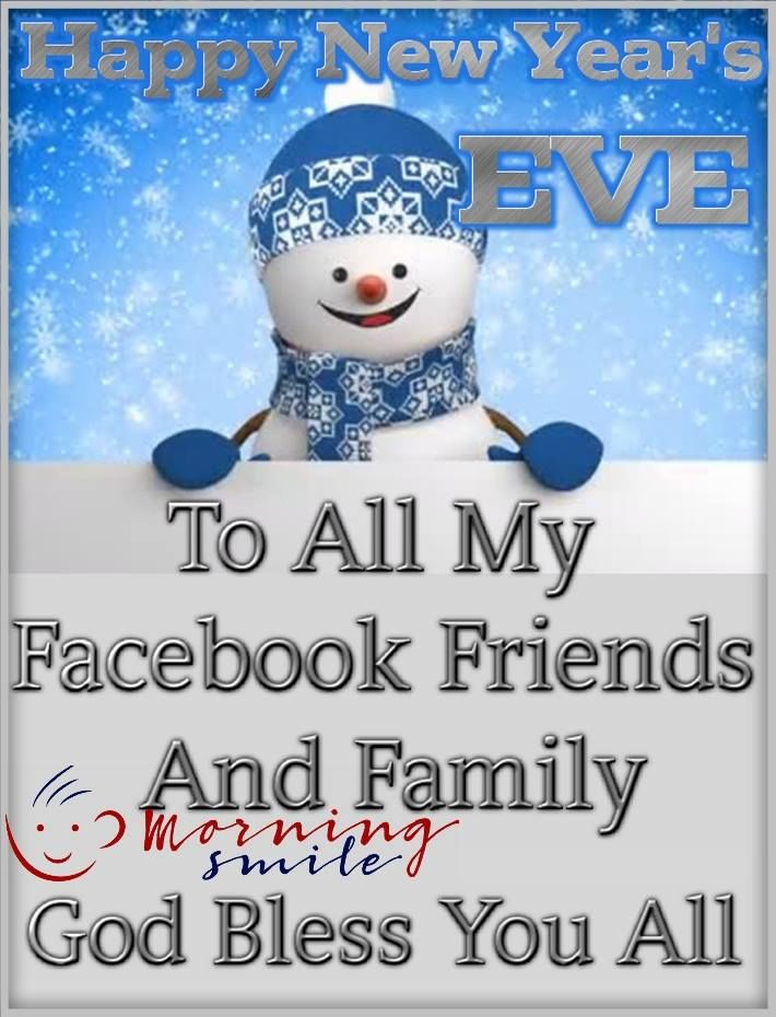 Happy New Year's Eve To All My Facebook Friends And Family ...