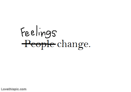 Feelings Change Pictures Photos And Images For Facebook