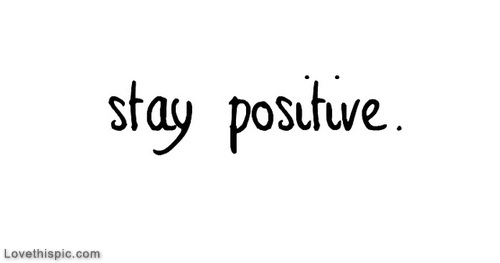 Love Images With Quotes We Heart It : stay positive tumblr quotes Quotes