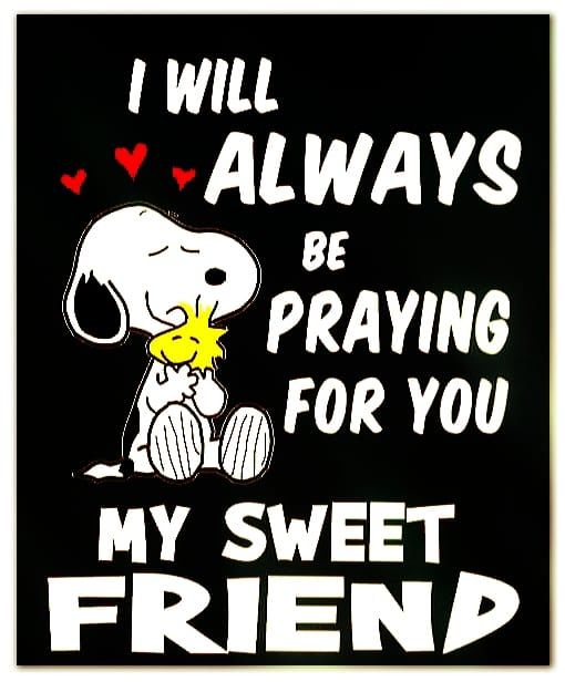 I Will Always Be Praying For You My Sweet Friend Pictures