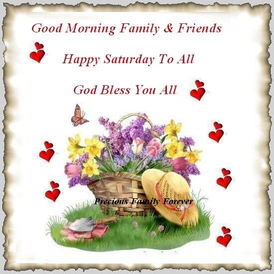 Happy Saturday Good Morning Family & Friends Pictures