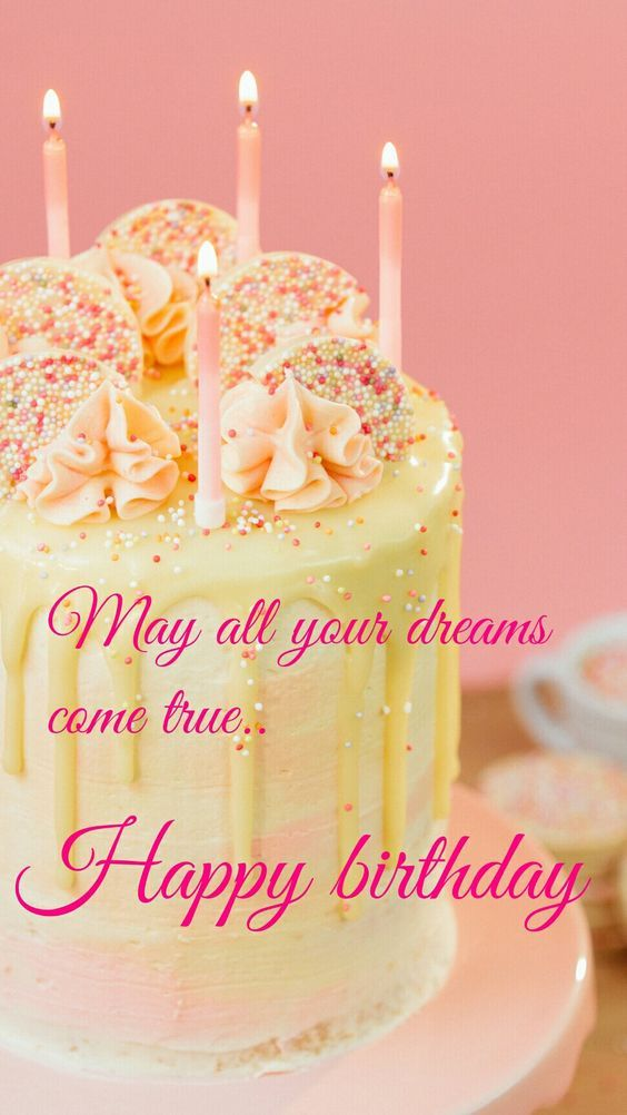 May All Your Dreams Come True Happy Birthday Pictures Photos And