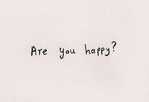 http://www.lovethispic.com/uploaded_images/35235-Are-You-Happy-.jpg
