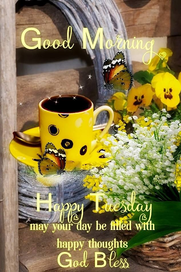 Happy Tuesday, May Your Day Be Filled With Happy Thoughts