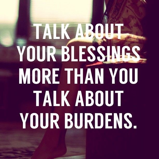 Best Pinterest Quotes Inspirational: Talk About Your Blessings More Pictures, Photos, And