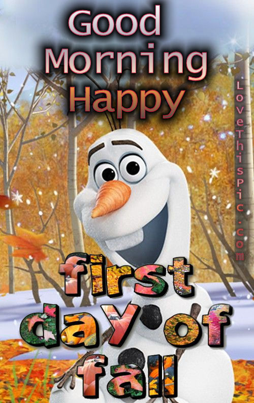 Olaf Good Morning Happy First Day Of Fall Pictures Photos