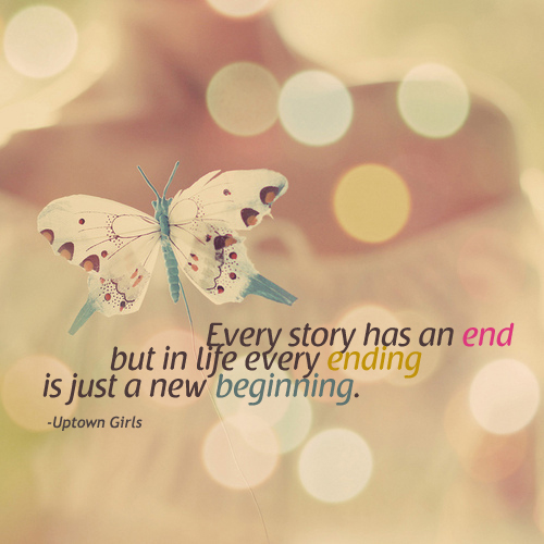 Every Story Has An End But In Life Every Ending Is Just: In Life Every Ending Is Just A New Beginning Pictures