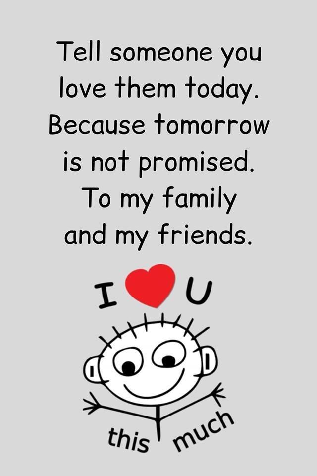Tell Someone You Love Them Today Pictures, Photos, and