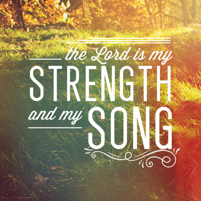 The Lord Is My Strength And My Song Pictures, Photos, and