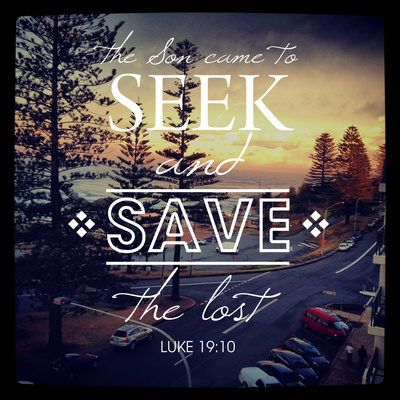 The Son Came To Seek And Save The Lost Pictures  Photos