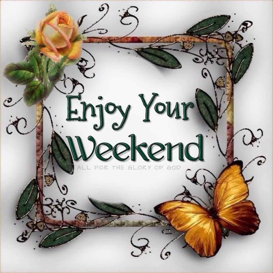 Enjoy Your Weekend Pictures, Photos, and Images for Facebook, Tumblr,  Pinterest, and Twitter