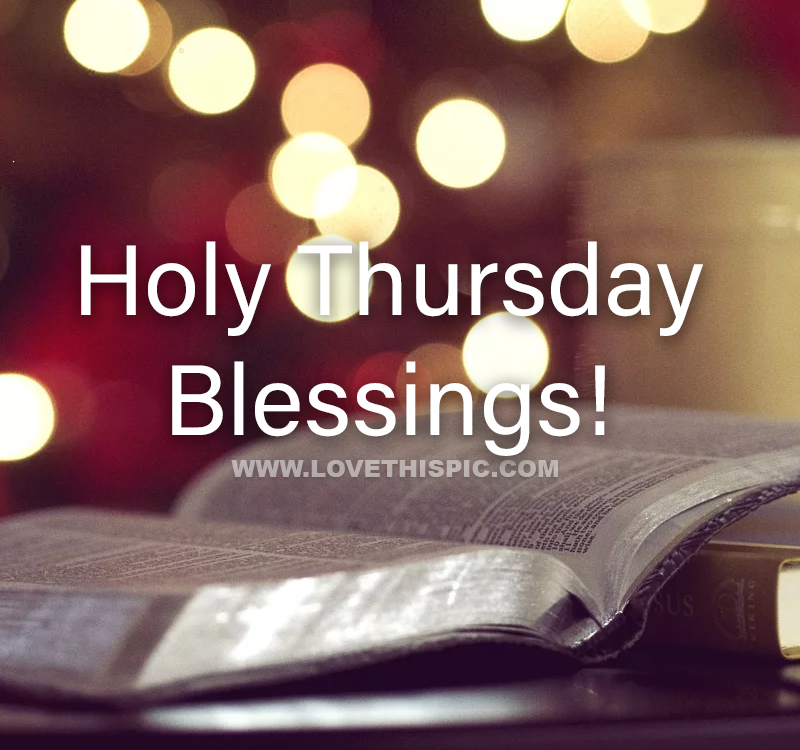Holy Thursday Blessings Pictures, Photos, And Images For