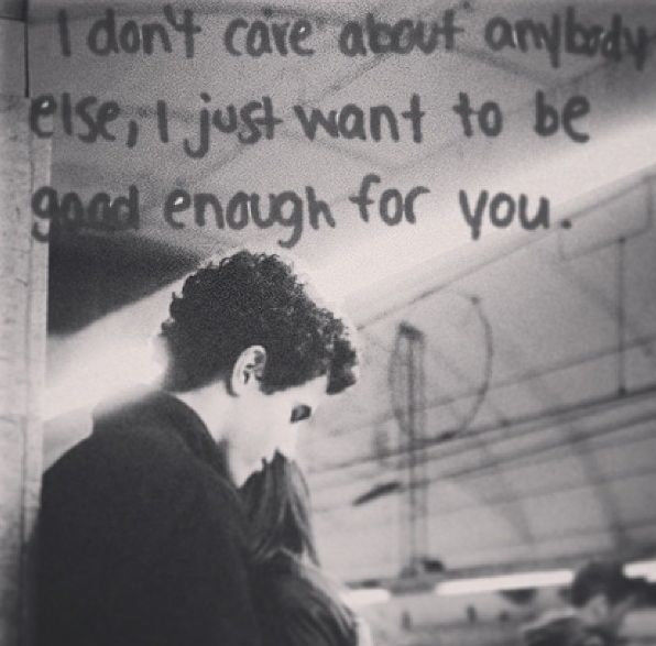 Quotes About Not Being Good Enough For Someone: Im Not Good Enough Quotes For Him. QuotesGram