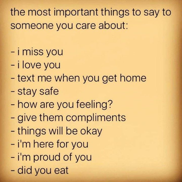 The Most Important Things To Say To Someone You Care About