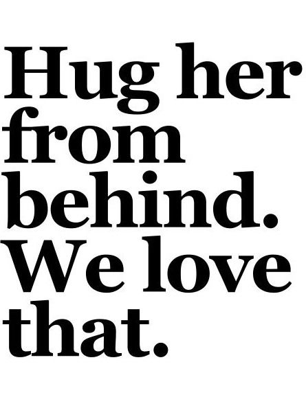 hug her from behind  we love that pictures  photos  and images for facebook  tumblr  pinterest
