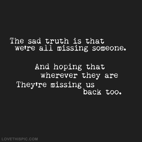 Sad I Miss You Quotes For Friends: Love You Quotes Missing Someone. QuotesGram