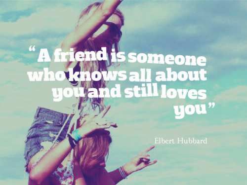 A Friend Is Someone Who Knows All About You