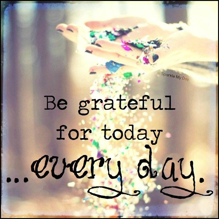 39597-Be-Grateful-For-Today-Every-Day.jpg