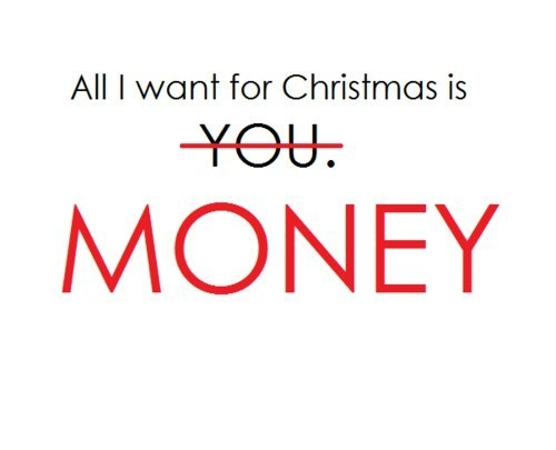 All I Want For Christmas Is MONEY Pictures, Photos, and Images for ...