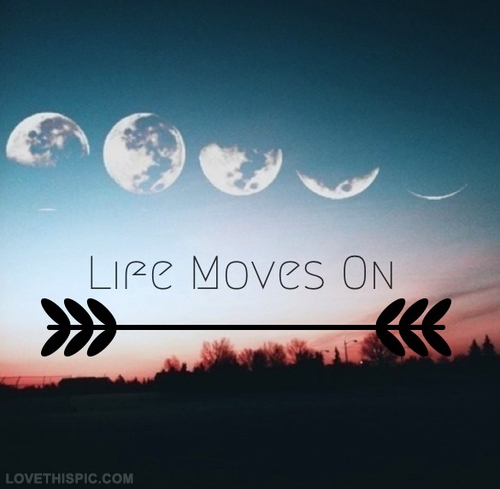 Life Moves On Quotes Life Moves On Pictures Photos And Images For Facebook Tumblr .