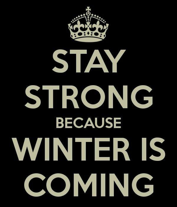 Stay Strong Winter Is Coming Pictures, Photos, And Images For Facebook,  Tumbl.