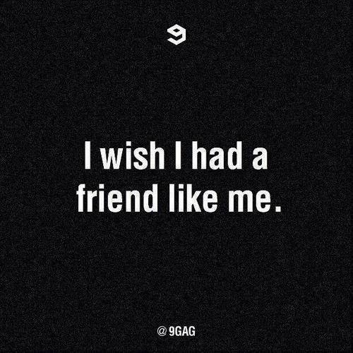 I Wish I Had A Friend Like Me Pictures, Photos, and Images for