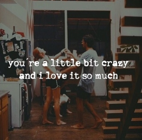 You Are A Little Bit Crazy And I Love It So Much Pictures ...  You Are A Littl...