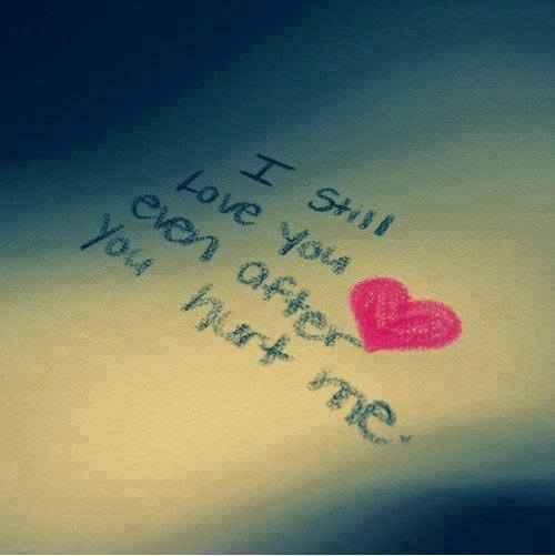 u hurt me but i still love you quotes - photo #23