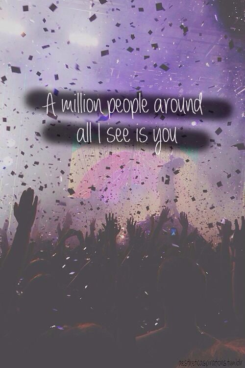A Million People Around All I See Is You