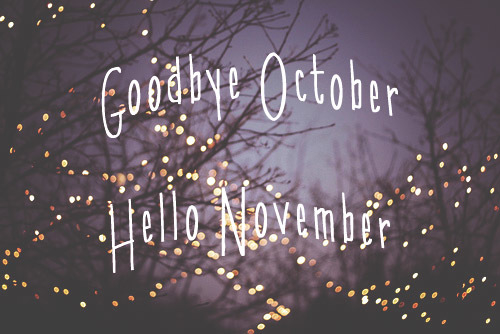 Goodbye October Hello November Quotes. QuotesGram