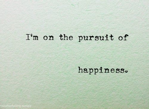 Happiness is the Only Logical Pursuit