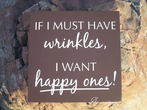 if i must have wrinkles, i want happy ones pictures, photos, and