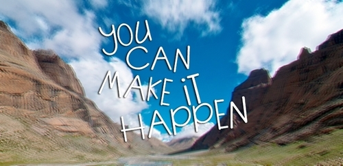 You Can Make It Happen Pictures, Photos, and Images for ...